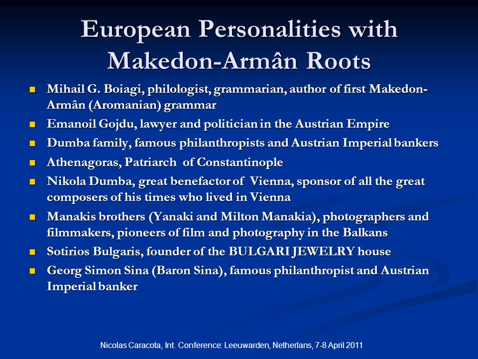 European Personalities with Makedon-Armân Roots Mihail G.