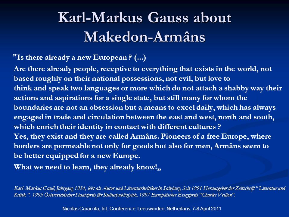 Karl-Markus Gauss about Makedon-Armâns Is there already a new European .