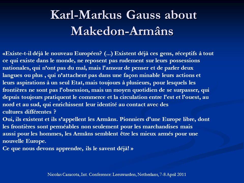 Karl-Markus Gauss about Makedon-Armâns Karl-Markus Gauss about Makedon-Armâns «Existe-t-il déjà le nouveau Européen.