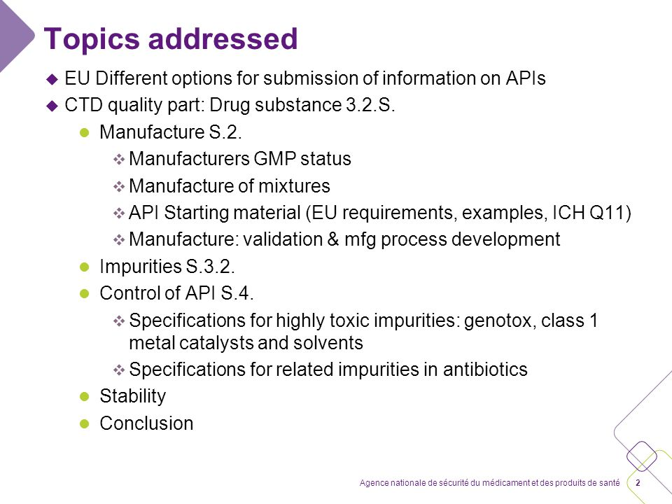 2Agence nationale de sécurité du médicament et des produits de santé Topics addressed u EU Different options for submission of information on APIs u C