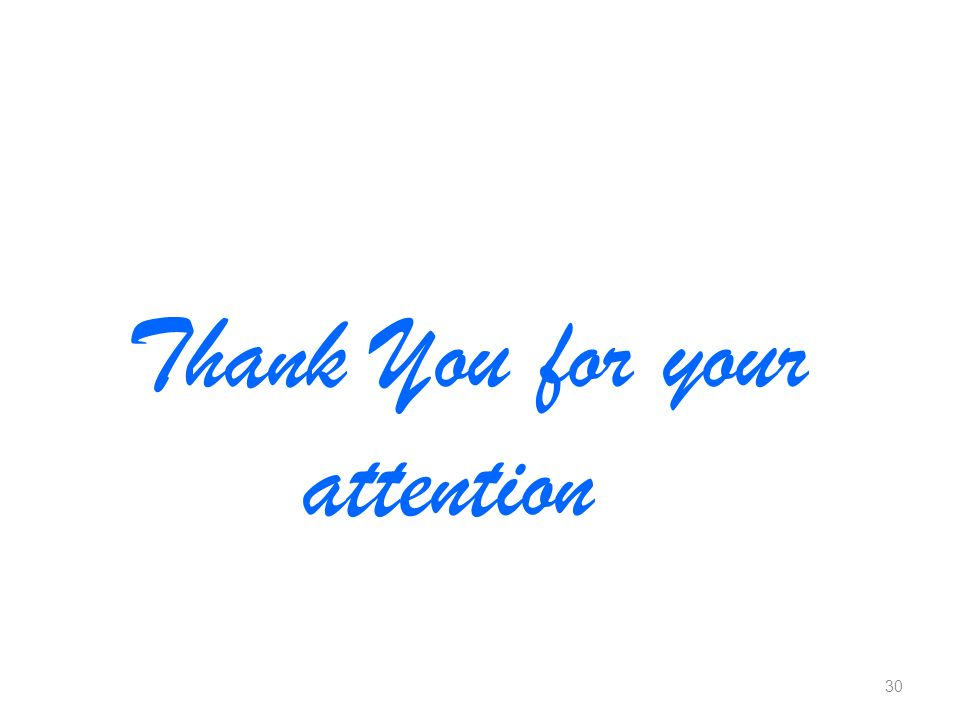Thank You for your attention 30