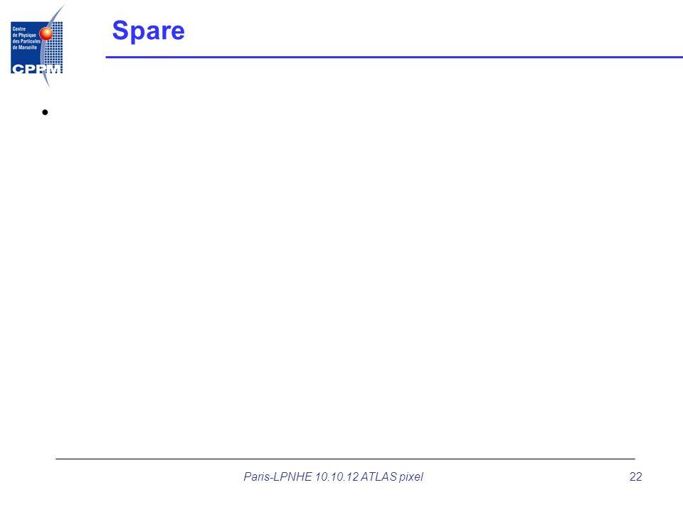 Spare Paris-LPNHE 10.10.12 ATLAS pixel22