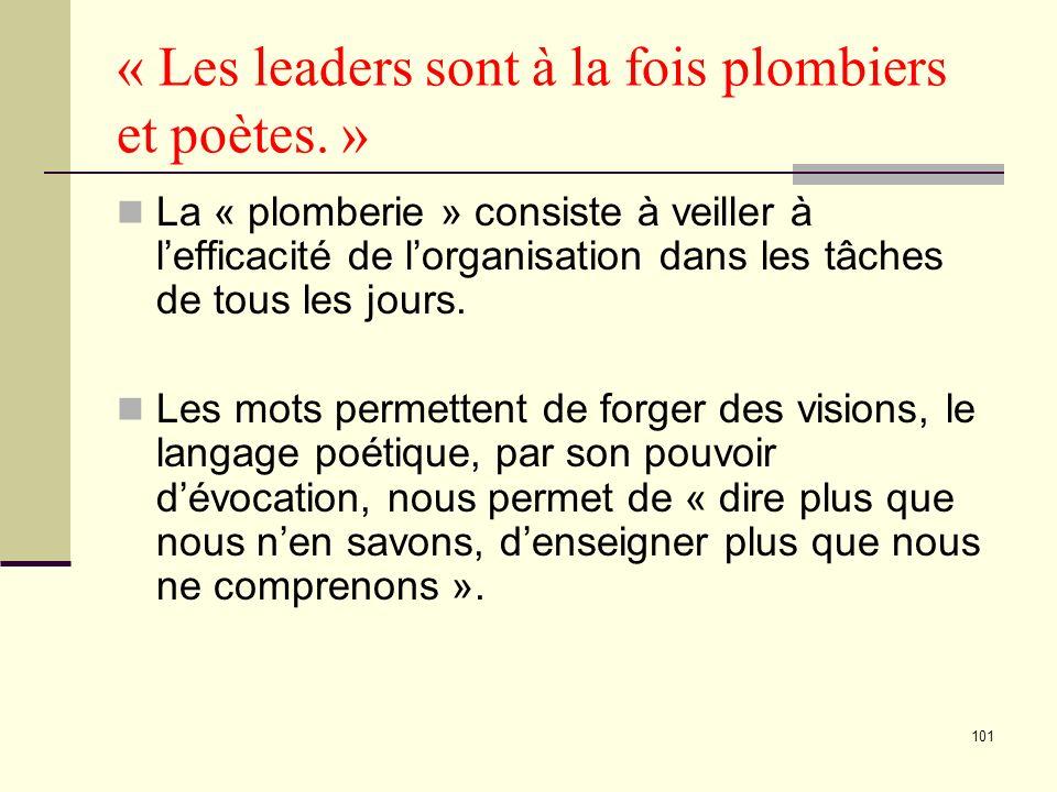 101 « Les leaders sont à la fois plombiers et poètes.