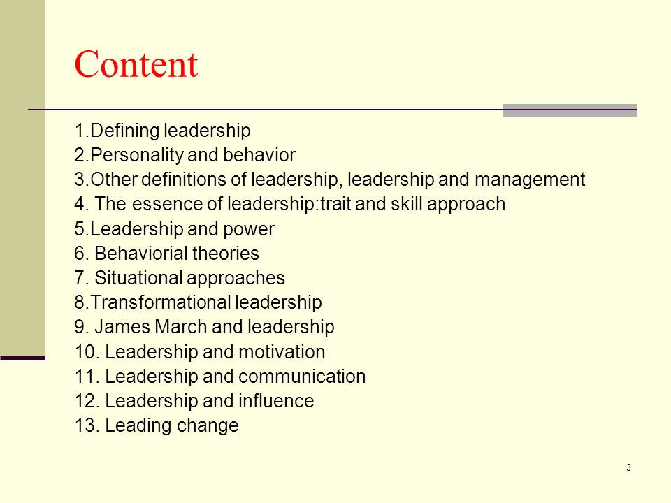 3 Content 1.Defining leadership 2.Personality and behavior 3.Other definitions of leadership, leadership and management 4.