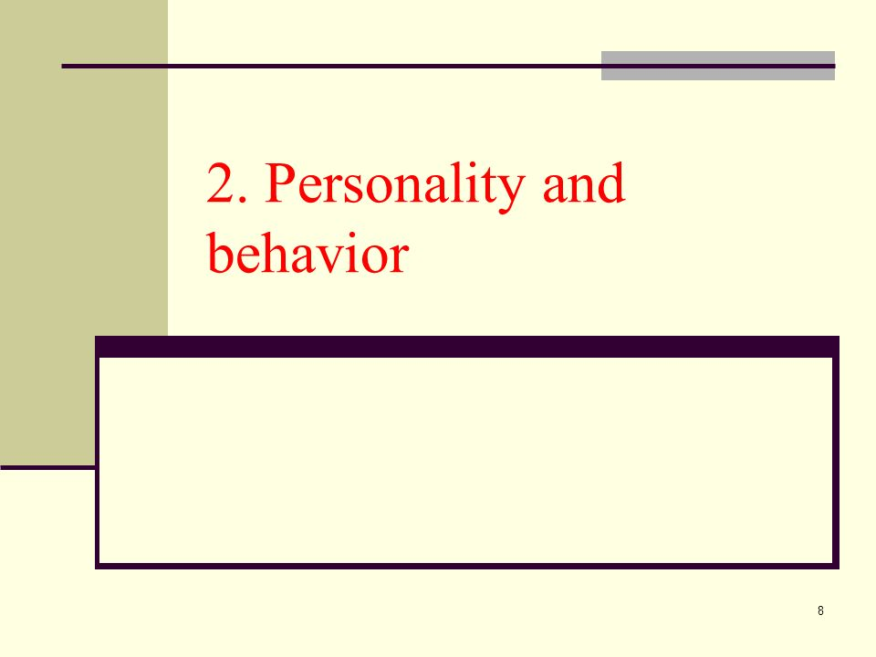 8 2. Personality and behavior