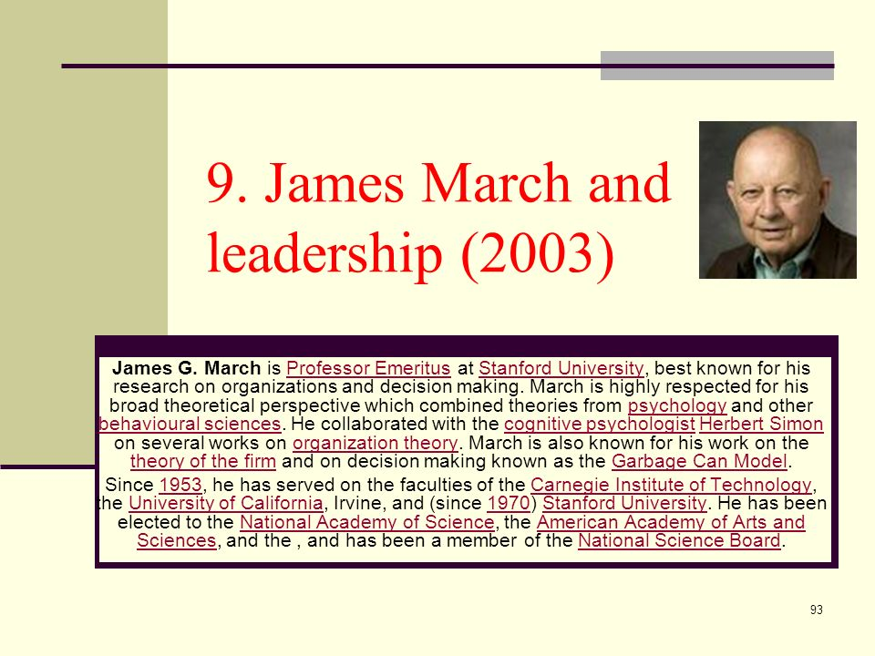 93 9. James March and leadership (2003) James G.