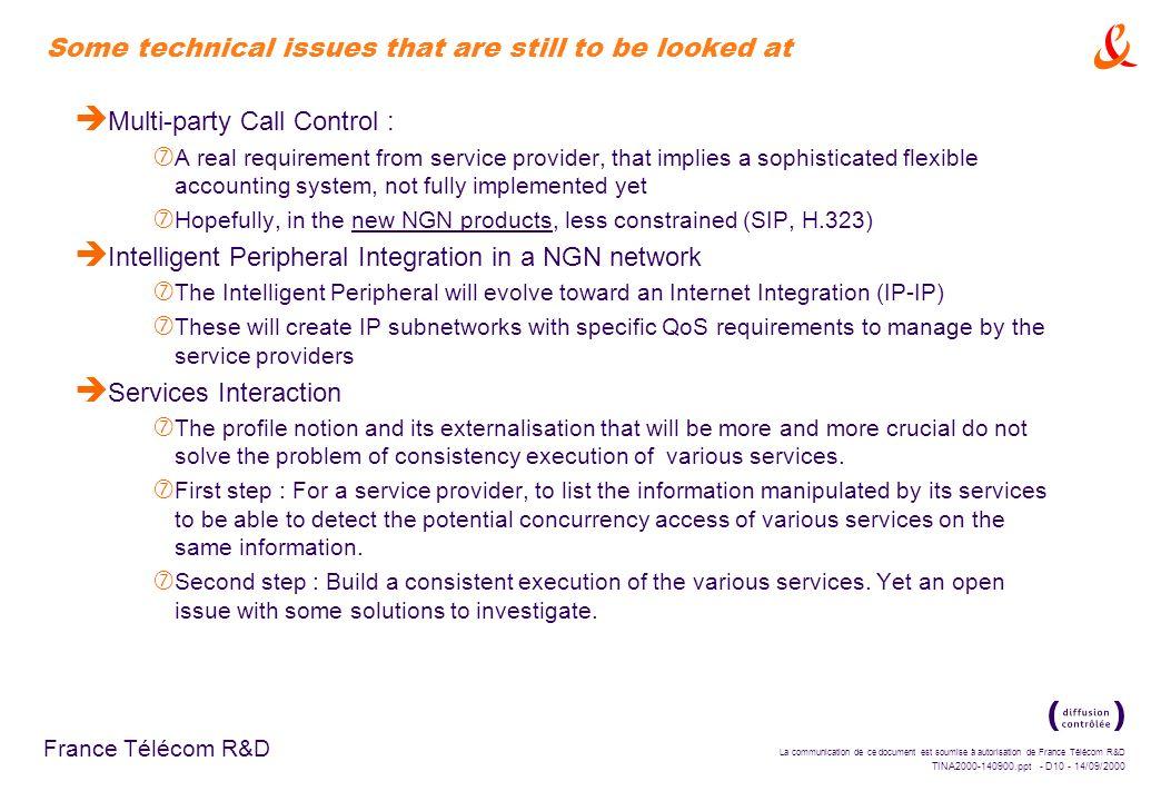 La communication de ce document est soumise à autorisation de France Télécom R&D TINA2000-140900.ppt - D9 - 14/09/2000 France Télécom R&D Study case W