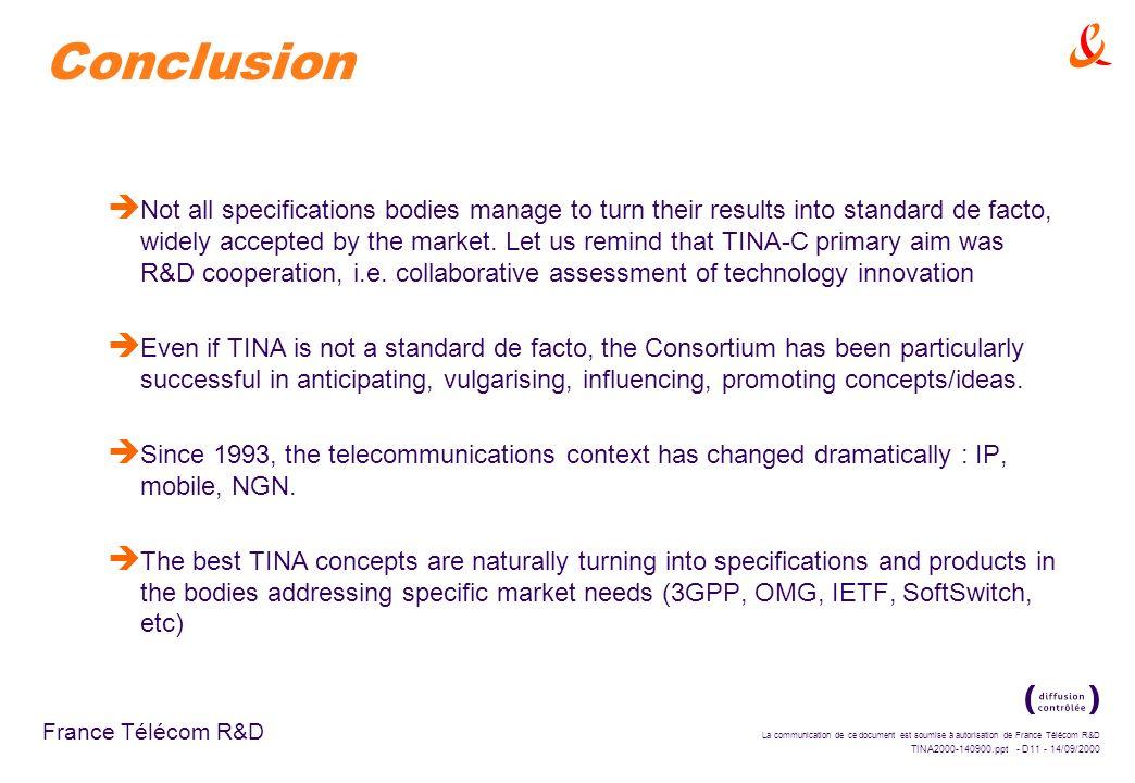 La communication de ce document est soumise à autorisation de France Télécom R&D TINA2000-140900.ppt - D10 - 14/09/2000 France Télécom R&D Some techni
