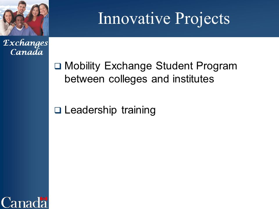 Exchanges Canada Innovative Projects Mobility Exchange Student Program between colleges and institutes Leadership training