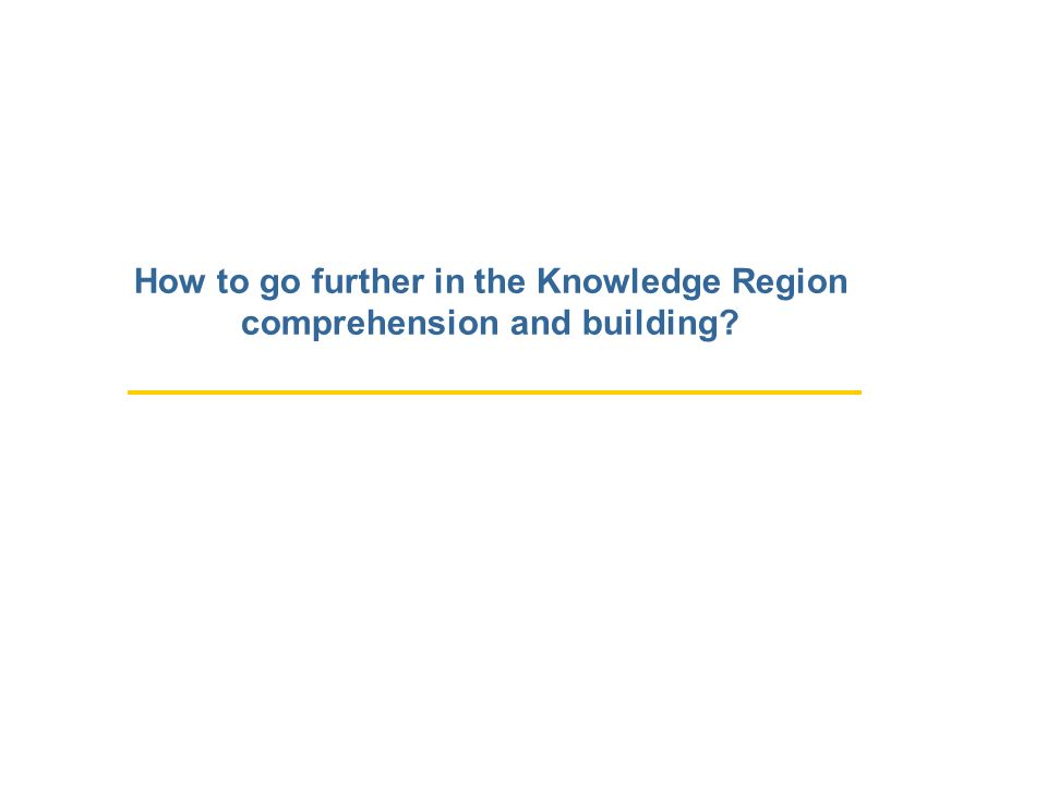 How to go further in the Knowledge Region comprehension and building
