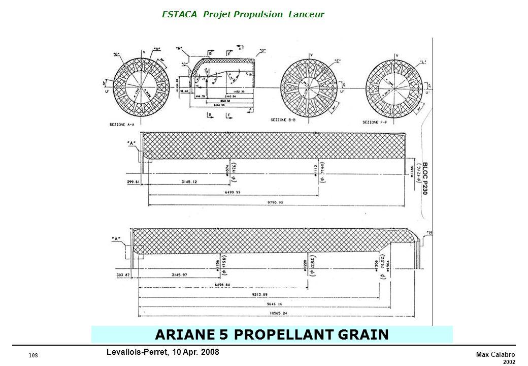 108 Max Calabro 2002 ESTACA Projet Propulsion Lanceur Levallois-Perret, 10 Apr. 2008 ARIANE 5 PROPELLANT GRAIN