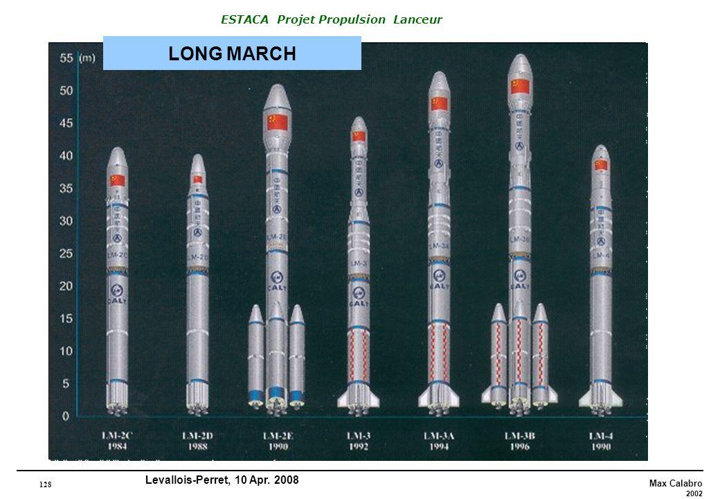 128 Max Calabro 2002 ESTACA Projet Propulsion Lanceur Levallois-Perret, 10 Apr. 2008 LONG MARCH
