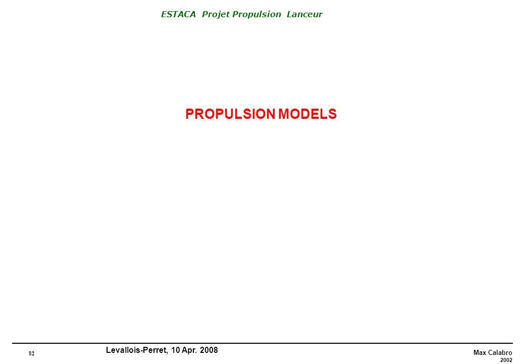 82 Max Calabro 2002 ESTACA Projet Propulsion Lanceur Levallois-Perret, 10 Apr. 2008 PROPULSION MODELS
