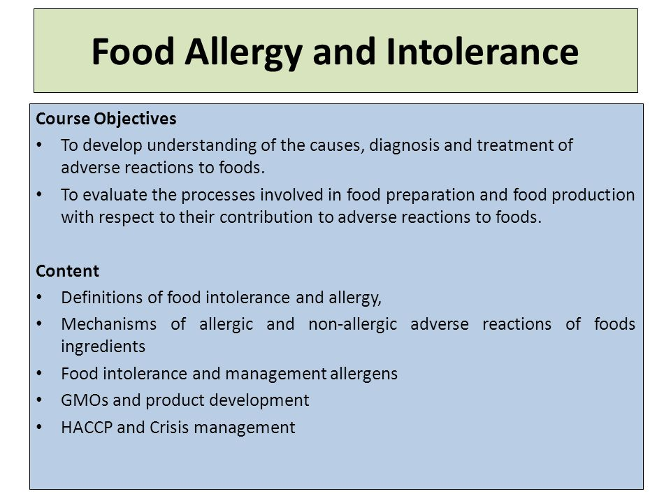 Food Allergy and Intolerance Course Objectives To develop understanding of the causes, diagnosis and treatment of adverse reactions to foods.
