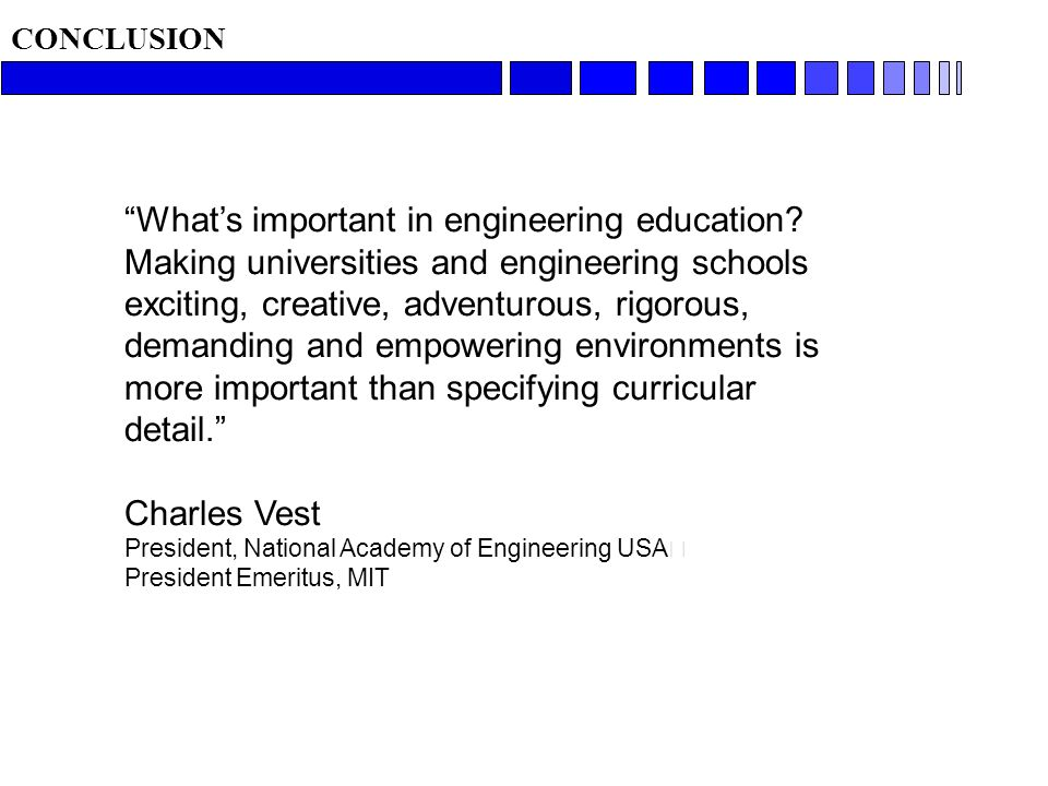 Whats important in engineering education? Making universities and engineering schools exciting, creative, adventurous, rigorous, demanding and empower