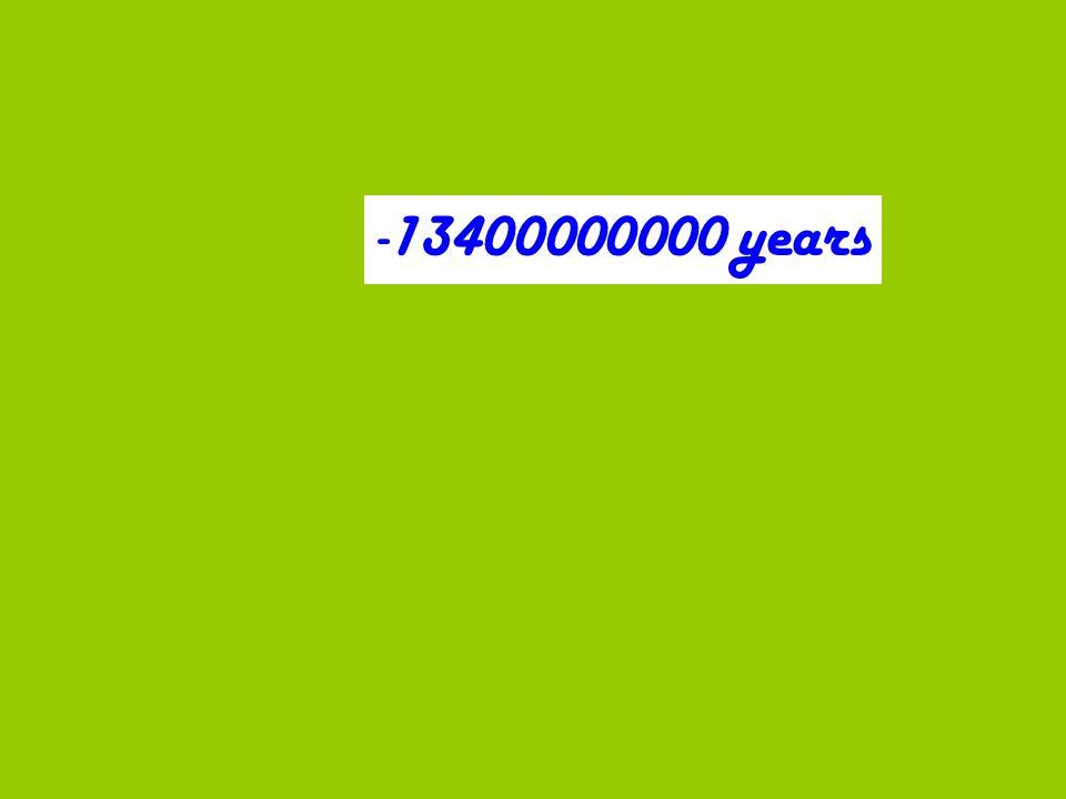 -13400000000 years