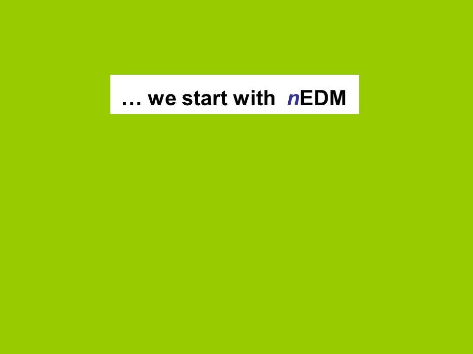 … we start with nEDM