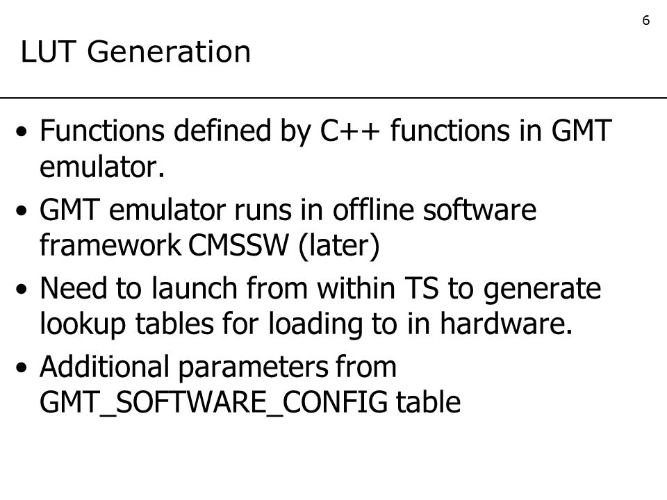 6 LUT Generation Functions defined by C++ functions in GMT emulator.