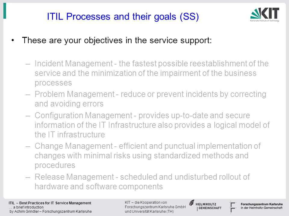 KIT – die Kooperation von Forschungszentrum Karlsruhe GmbH und Universität Karlsruhe (TH) ITIL – Best Practices for IT Service Management … a brief in