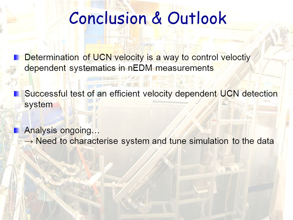 Andreas Knecht15ZH Doktorandenseminar 2009, 4. – 5. Juni 2009 Conclusion & Outlook Determination of UCN velocity is a way to control veloctiy dependen