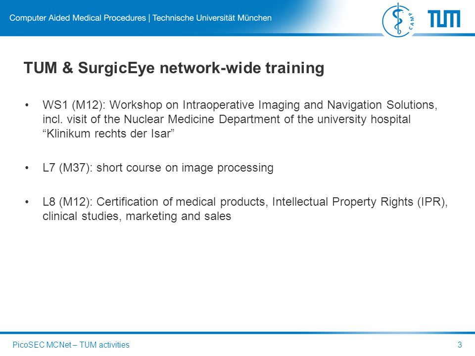 TUM & SurgicEye network-wide training WS1 (M12): Workshop on Intraoperative Imaging and Navigation Solutions, incl.