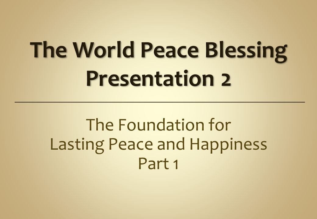The Foundation for Lasting Peace and Happiness Part 1