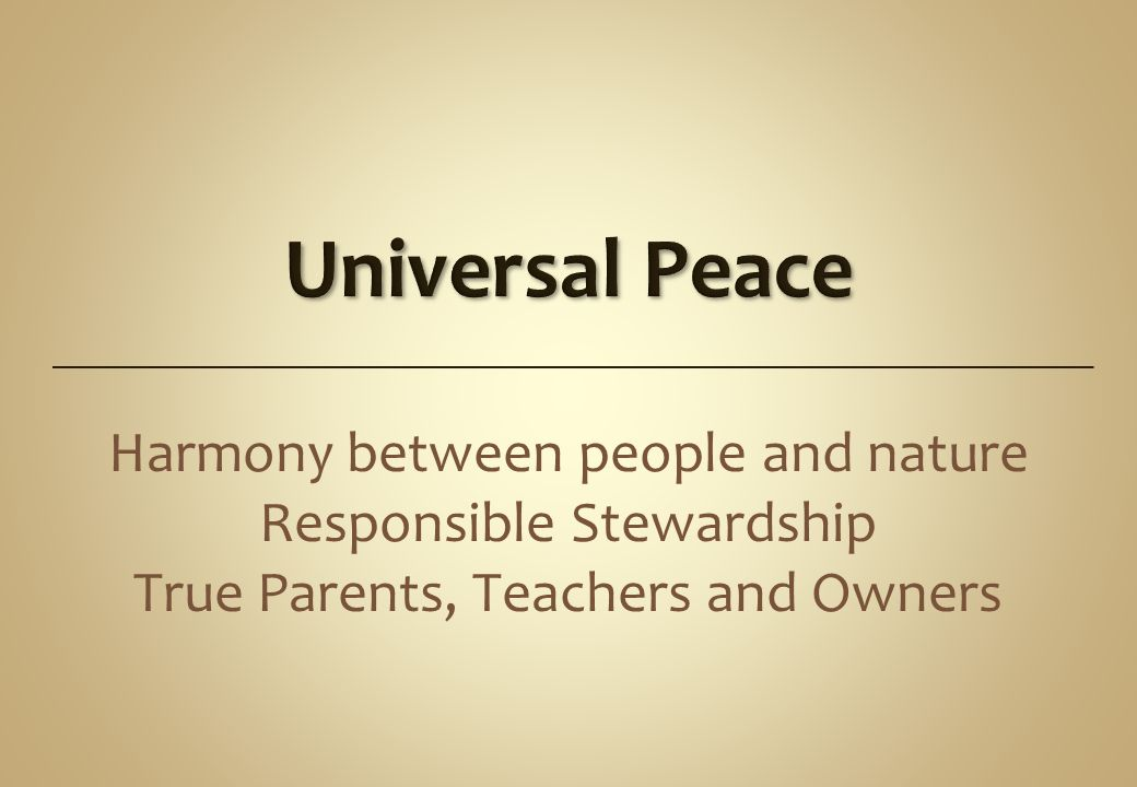 Harmony between people and nature Responsible Stewardship True Parents, Teachers and Owners