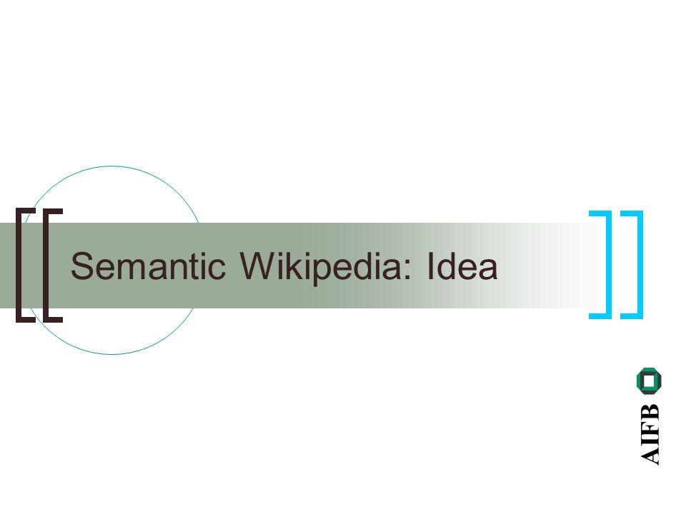 AIFB Semantic Wikipedia: Idea