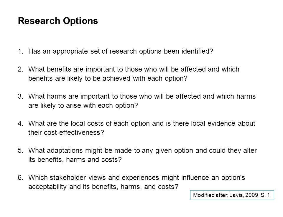 11 SEITE Research Options 1.Has an appropriate set of research options been identified.