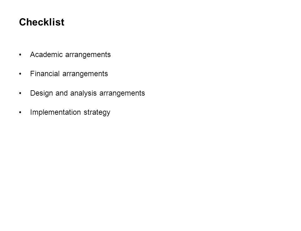 13 SEITE Checklist Academic arrangements Financial arrangements Design and analysis arrangements Implementation strategy