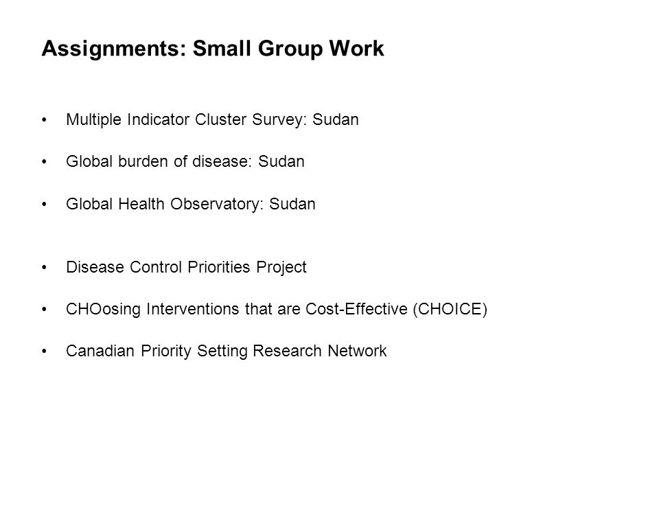 14 SEITE Assignments: Small Group Work Multiple Indicator Cluster Survey: Sudan Global burden of disease: Sudan Global Health Observatory: Sudan Disea