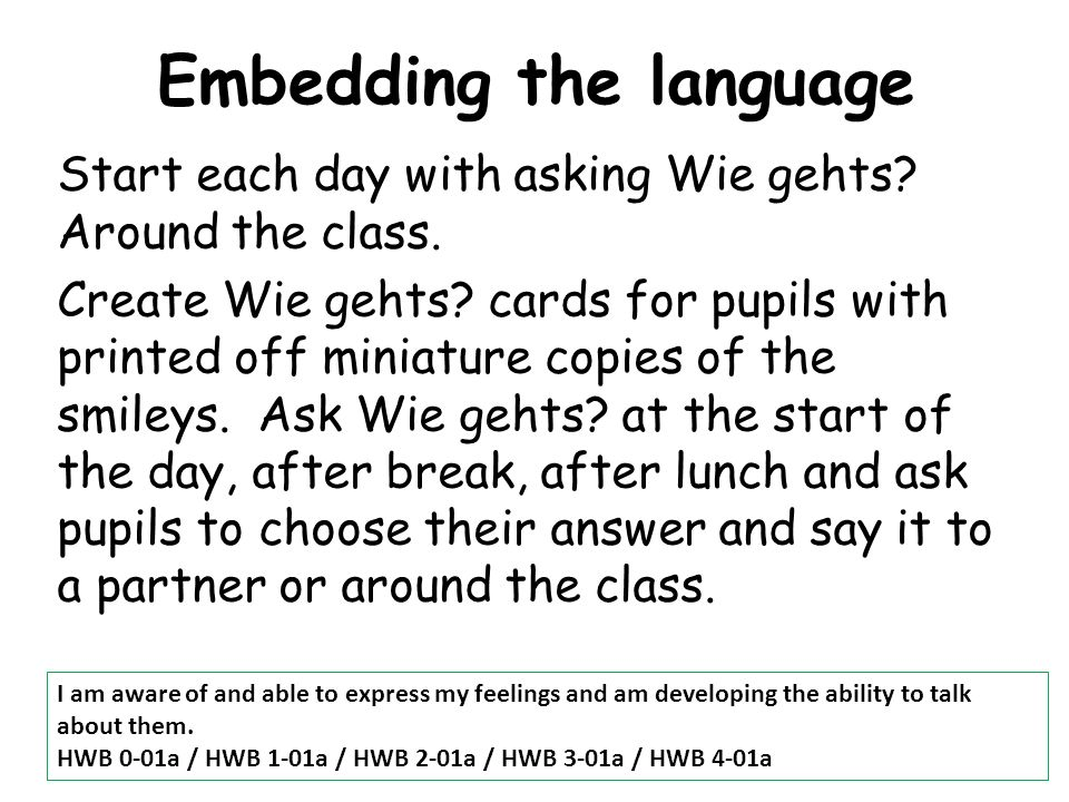 Embedding the language Start each day with asking Wie gehts.