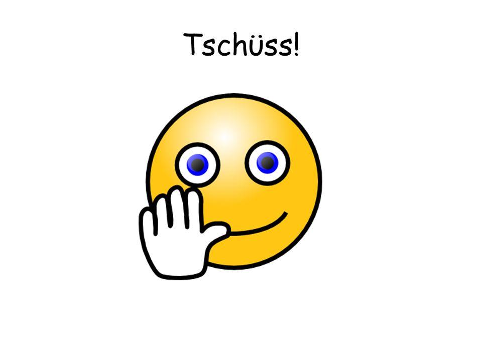 Tschϋss!