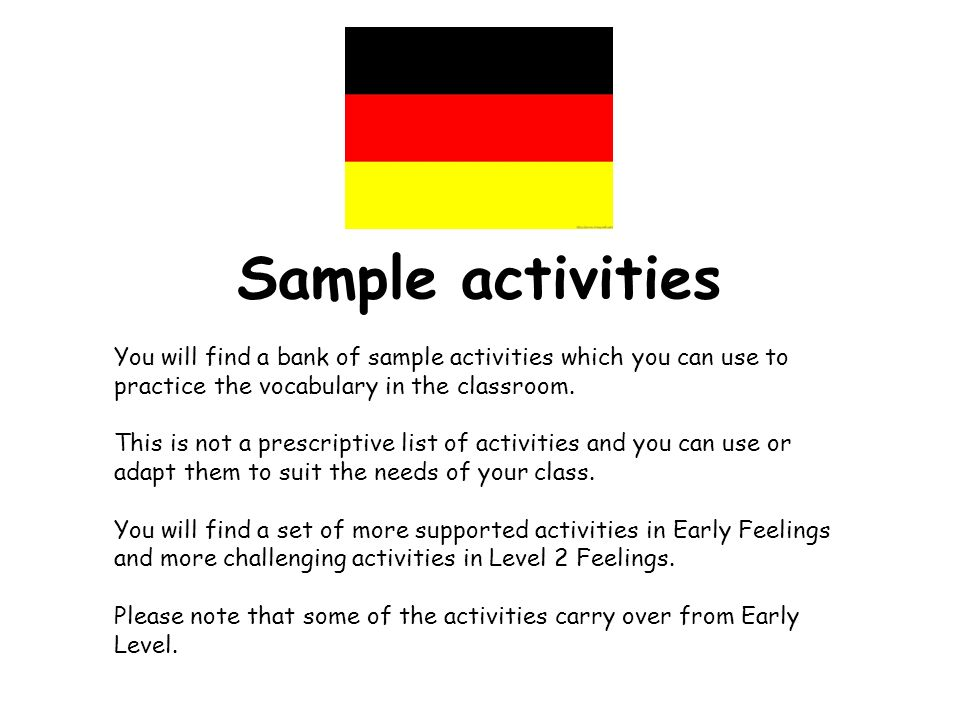 Sample activities You will find a bank of sample activities which you can use to practice the vocabulary in the classroom. This is not a prescriptive