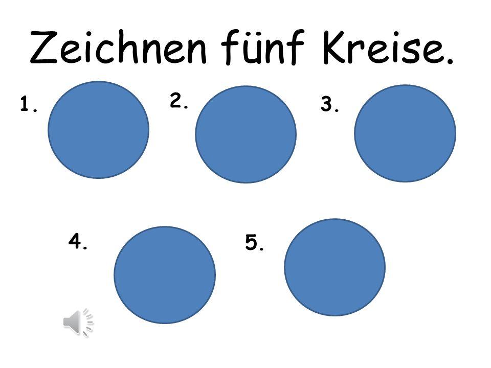 Zeichnen fünf Kreise. 1. 2. 3. 4. 5.