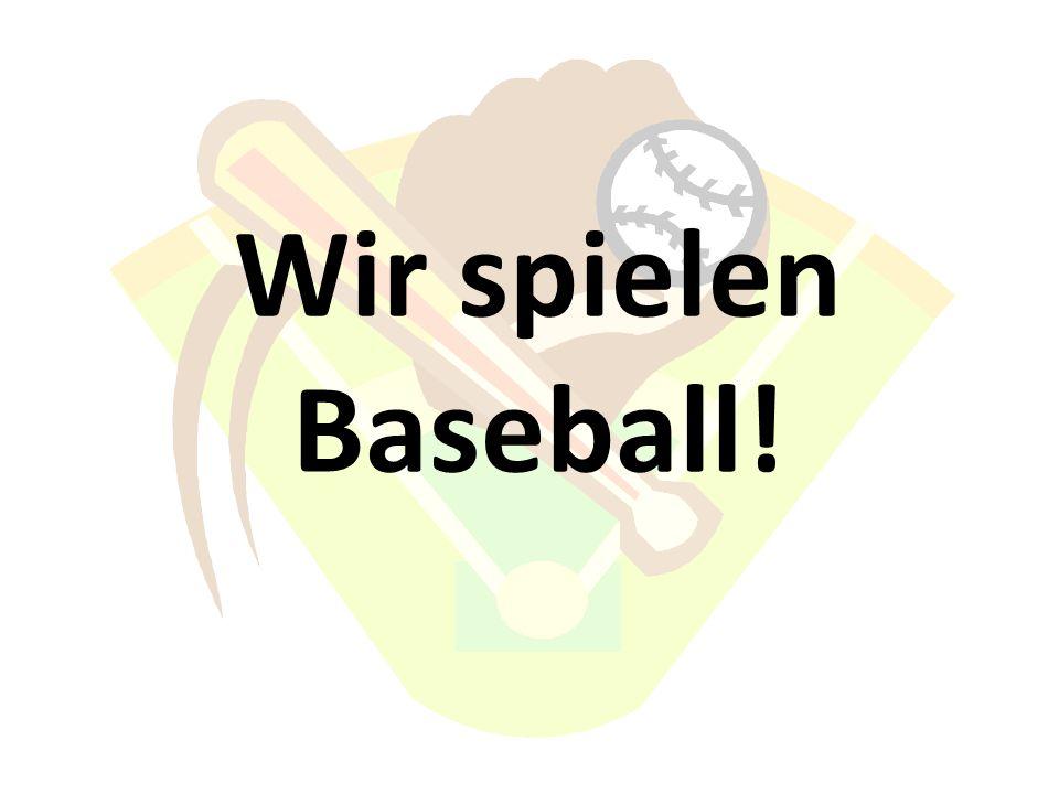 Wir spielen Baseball!