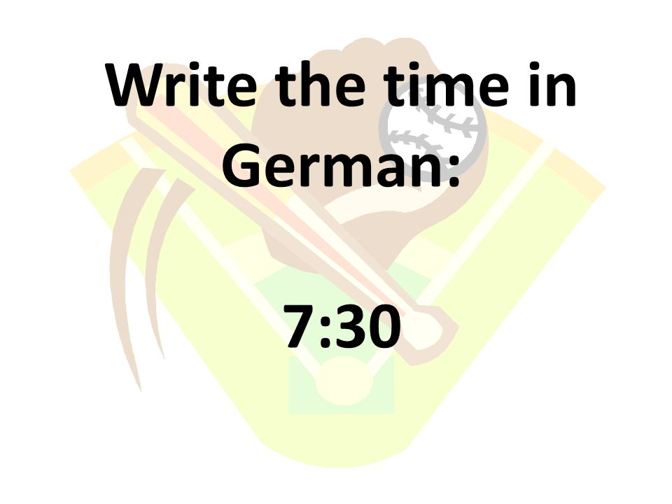 Write the time in German: 7:30