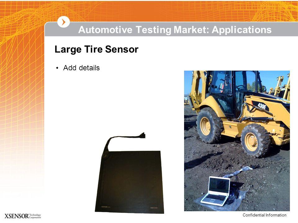 Confidential Information Large Tire Sensor Automotive Testing Market: Applications Add details