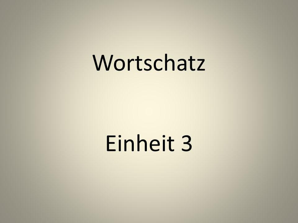 Wortschatz Einheit 3