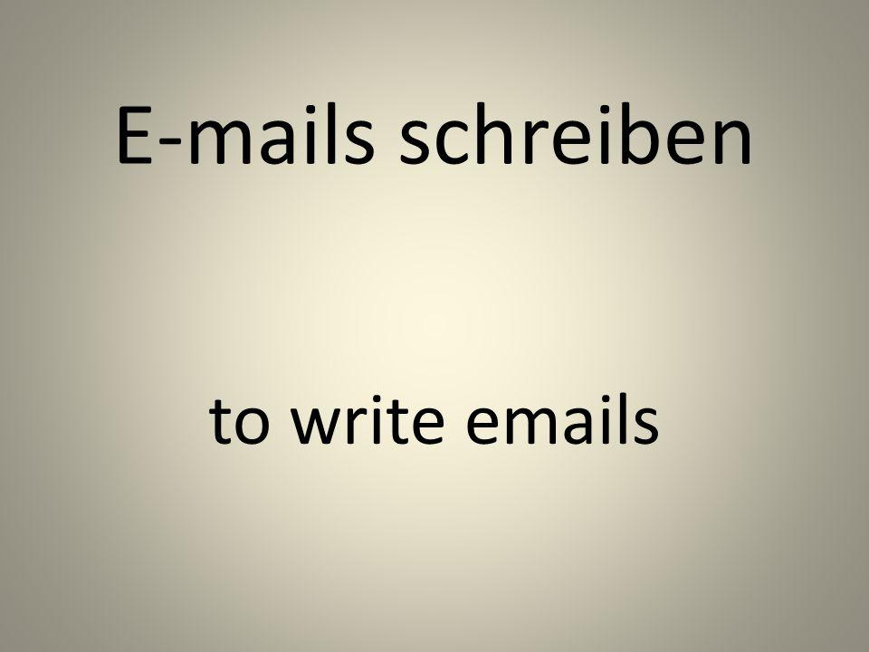 E-mails schreiben to write emails