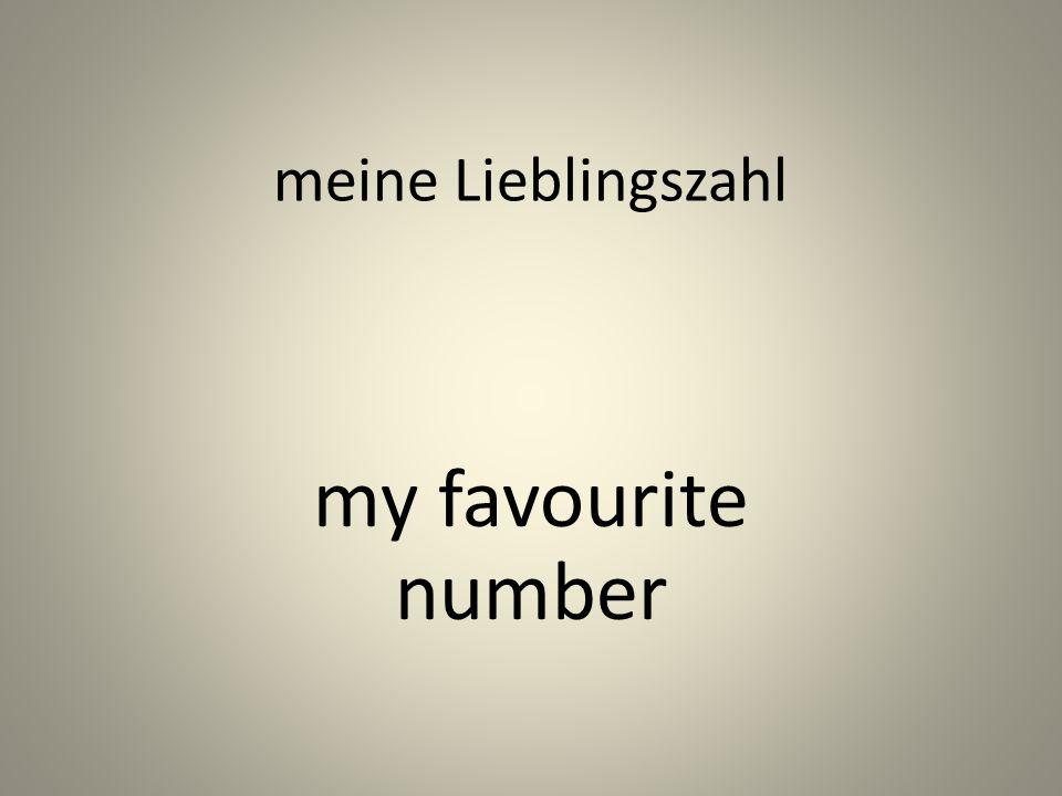 meine Lieblingszahl my favourite number
