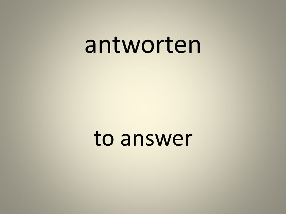 antworten to answer