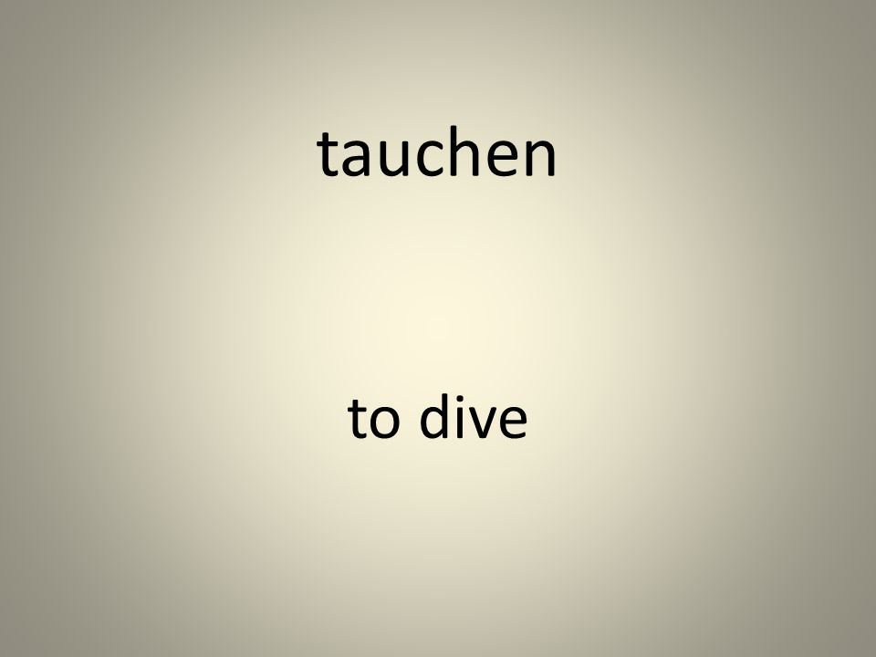 tauchen to dive