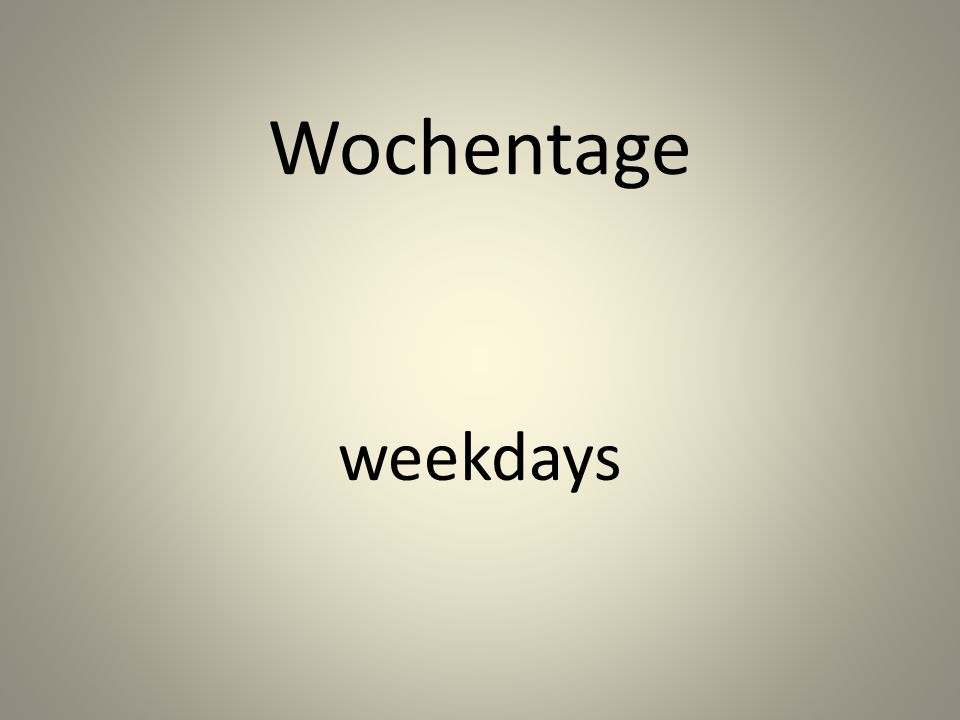 Wochentage weekdays