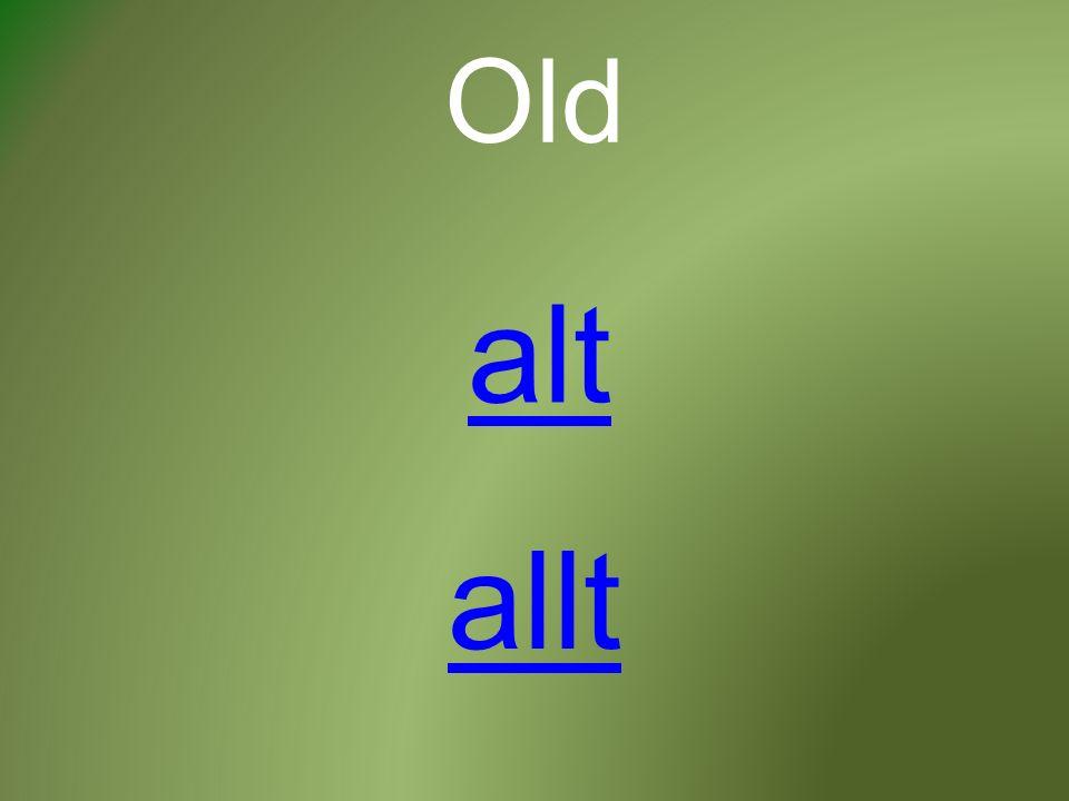 Old alt allt