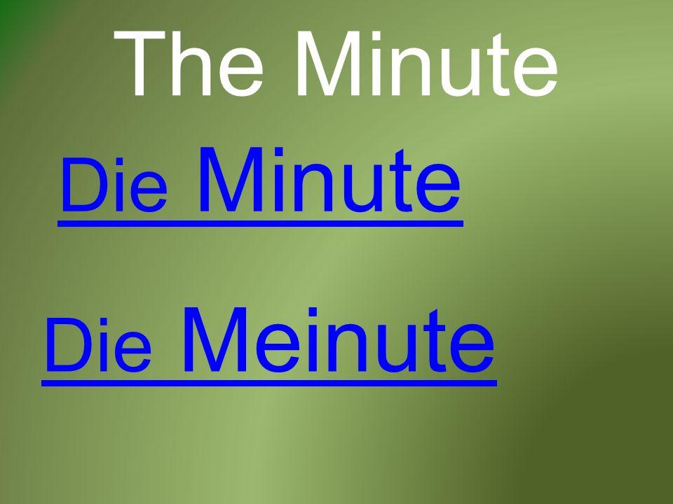 The Minute Die Minute Die Meinute