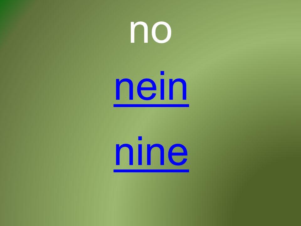 no nine nein