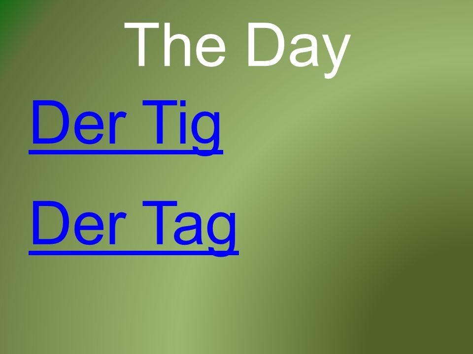 The Day Der Tag Der Tig