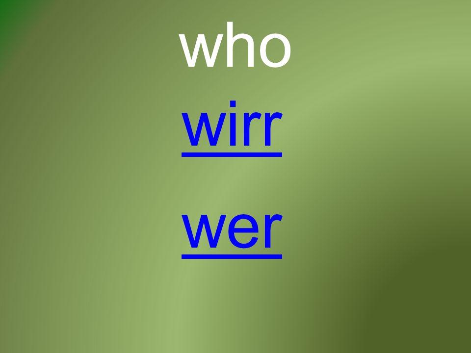 who wirr wer
