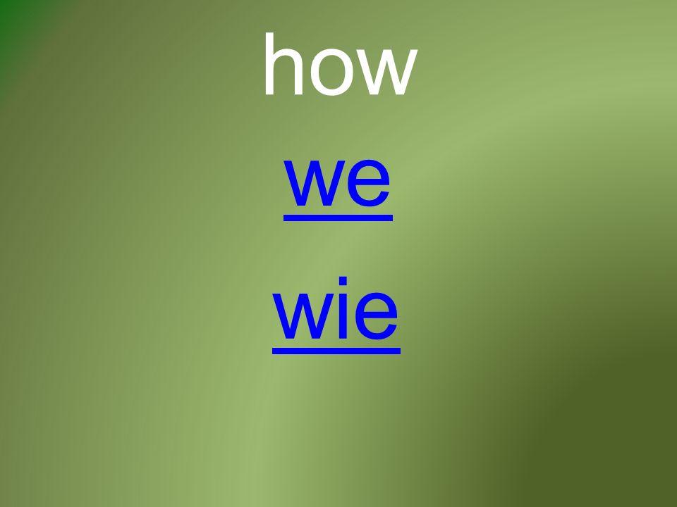 how wie we